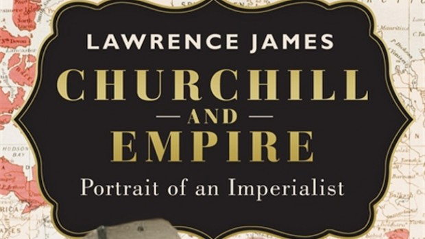 Churchill and Empire by Laurence James | Review Roundup | The Omnivore
