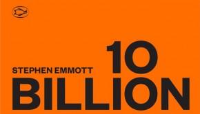 Ten Billion by Stephen Emmott | Reviews | The Omnivore