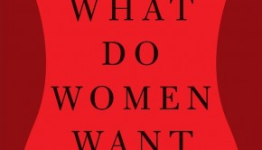 What Do Women Want? by Daniel Bergner | Review Roundup | The Omnivore