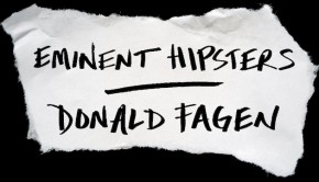 Eminent Hipsters by Donald Fagen | Book Review Roundup | The Omnivore