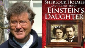 Sherlock Holmes and the Mystery of Einstein's Daugher by Tim Symonds | Author Pitch | The Omnivore